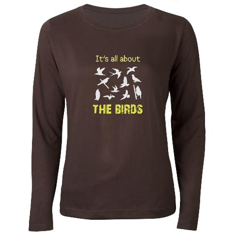 It's All About The Birds - Birding T-Shirt